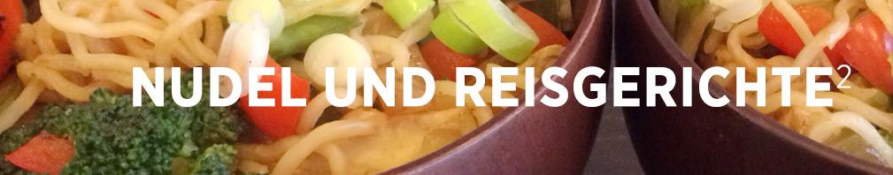 Nudel und Reisgerichte